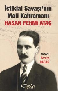 İstiklal Savaşı'nın Mali Kahramanı: Hasan Fehmi Ataç