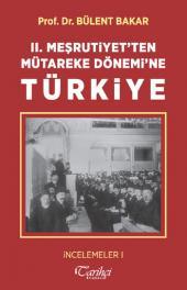 II. Meşrutiyet'ten Mütareke Dönemi'ne Türkiye