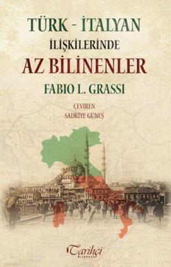 Türk - İtalyan İlişkilerinde Az Bilinenler